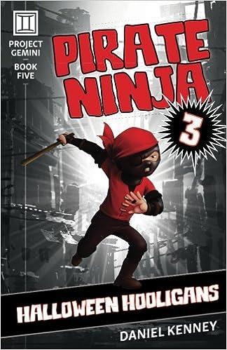 Pirate Ninja 3: Halloween Hooligans (Project Gemini) (Volume ...