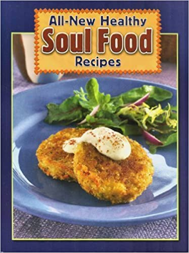All new healthy soul food recipes american heart association all new healthy soul food recipes american heart association 9781412729451 amazon books forumfinder Choice Image