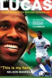 img - for Lucas Radebe: From Soweto to Soccer Superstar by Richard Coomber (2010-08-23) book / textbook / text book