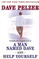 """Dave Pelzer (Includes entire text from """"A Man Named Dave"""" and """" Help Yourself"""") 0452288274 Book Cover"""