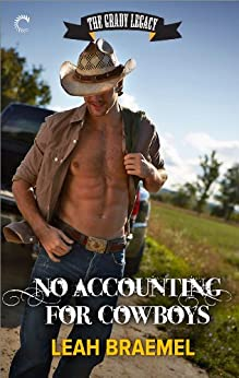 No Accounting for Cowboys (The Grady Legacy Book 2) by [Braemel, Leah]