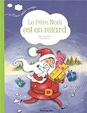 Trois Petits Nuages : le Pere Noël Est en Retard - Dès 2 ans