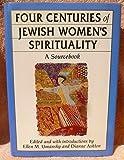 Four Centuries of Jewish Women's Spirituality, Ellen M. Umansky, 0807036129