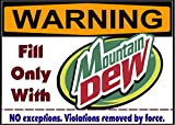 Warning Fill with Mt. Dew Soda Pop Only! Magnet Sign Funny for Fridge, Desk, Anywhere