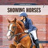 Horsing Around: Showing Horses, Valerie Bodden, 0898128358