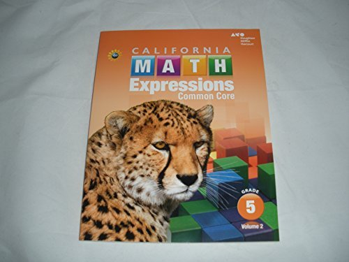 Houghton Mifflin Harcourt Math Expressions California: Student Activity Book (softcover), Volume 2 Grade 3 2015
