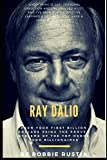 Ray Dalio: Earn Your First Billion Dollars Using The Proven Systems of the Top Hedge Fund Billionaires