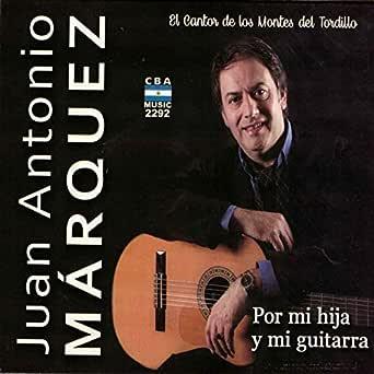 Por Mi Hija y Mi Guitarra de Juan Antonio Marquez en Amazon Music ...