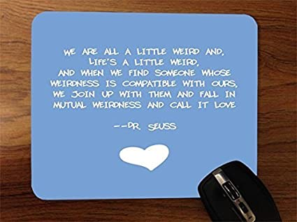 Amazoncom We Are All A Little Weird Famous Childrens Author Quote