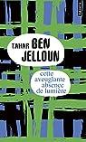 Cette aveuglante absence de lumière par Ben Jelloun