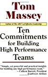 Ten Commitments for Building High Performance Teams, Tom Massey, 1931741530
