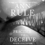 Practice to Deceive | Ann Rule