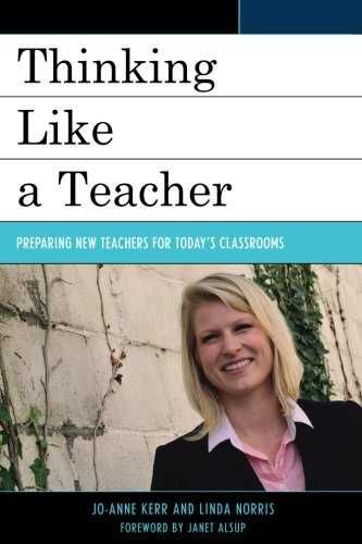 Thinking Like a Teacher: Preparing New Teachers for Today's Classrooms