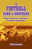 A Football Band of Brothers, W. Thomas Porter, 1425106625