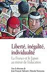Liberté, inégalité, individualité. La France et le Japon au miroir de l'éducation par Sabouret