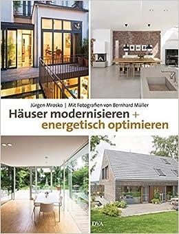 Hauser Modernisieren Und Energetisch Optimieren Aktuelle Beispiele