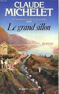 Les promesses du ciel et de la terre [3] : Le grand sillon, Michelet, Claude