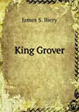 King Grover, James S. Biery, 5518628404