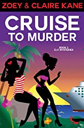 Cruise to Murder (Z&C Mysteries Book 2) (English Edition)