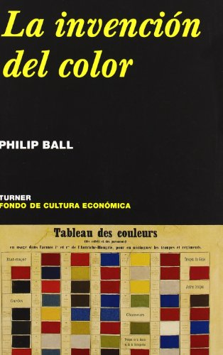Descargar Libro La Invención Del Color Philip Ball