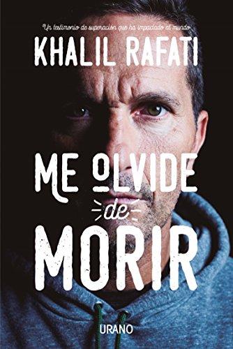 Me olvide de morir (Spanish Edition) [Khalil Rafati] (Tapa Blanda)