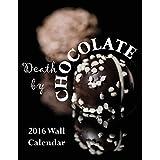 Death by Chocolate 2016 Wall Calendar