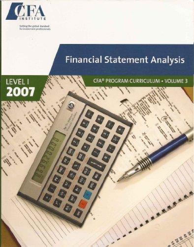 Financial Statement Analysis, CFA Program Curriculum (2007) Level 1 (Volume 3) (Volume 3)