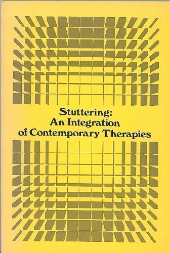 Stuttering, an Integration of Contemporary Therapies (Publication - Speech Foundation of America ; no. 16)
