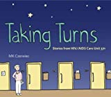In 1994, at the height of the AIDS epidemic in the United States, MK Czerwiec took her first nursing job, at Illinois Masonic Medical Center in Chicago, as part of the caregiving staff of HIV/AIDS Care Unit 371. Taking Turns pulls back the curtain...
