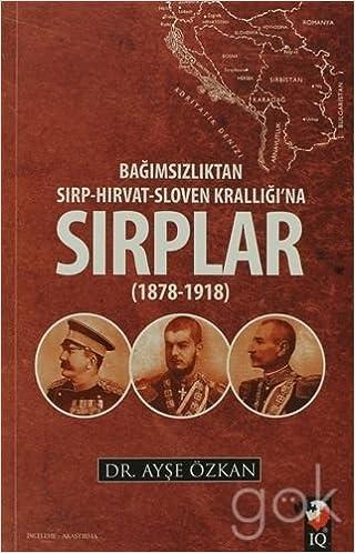 Bagimsizliktan Sirp Hirvat Sloven Kralligi Na Sirplar 1878 1918