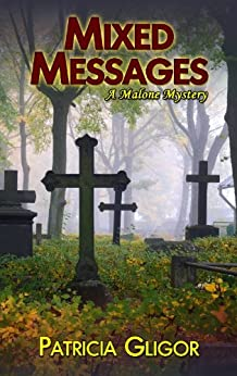 Mixed Messages (A Malone Mystery Book 1) by [Gligor, Patricia]