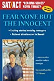"Fear None But The Innocent: SAT/ACT ""Reading Series"" Novel Trilogy"