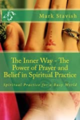 The Inner Way - The Power of Prayer and Belief in Spiritual Practice (IHS Study Guides) (Volume 2) Paperback