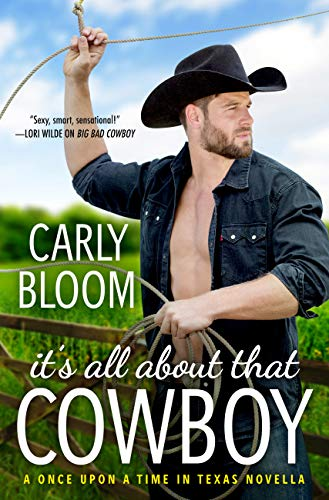 It's All About That Cowboy (Once Upon a Time in Texas) by [Bloom, Carly]
