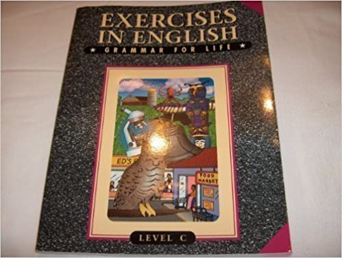 Exercises in English: Grammar for Life Level C: 9780829417425 ...