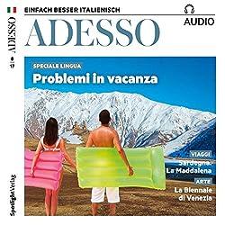 ADESSO audio - Problemi in vacanza. 8/2017