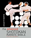 The Advanced Shotokan Karate Bible: Black Belt and Beyond