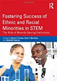 img - for Fostering Success of Ethnic and Racial Minorities in STEM: The Role of Minority Serving Institutions book / textbook / text book