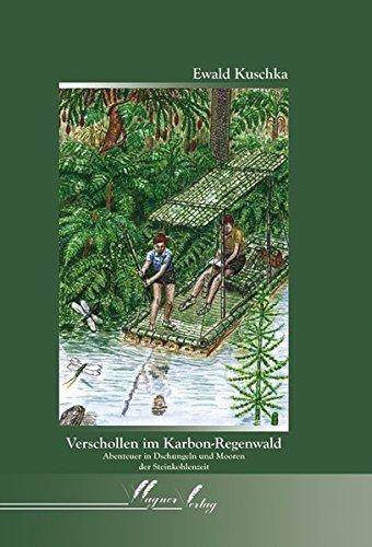 Verschollen im Karbon-Regenwald. Abenteuer in Dschungeln und Mooren der Steinkohlenzeit.
