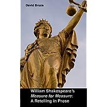 "William Shakespeare's ""Measure for Measure"": A Retelling in Prose"