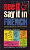 See It and Say It in French, Colette Dulac and Margarita Madrigal, 0451052617