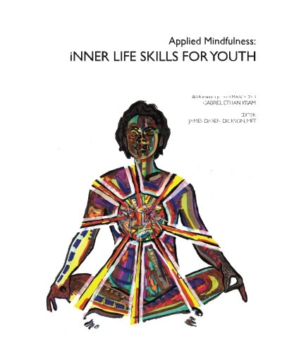 Applied Mindfulness: Inner Life Skills for Youth PDF