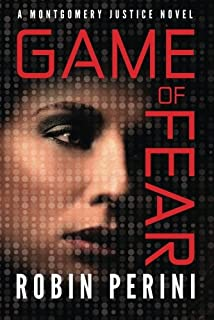 Game of Fear (A Montgomery Justice Novel)