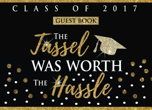 Class of 2017: Graduation Guest Book, Blank Lined Guest Book for Graduation, Message Book, Keepsake, Scrapbook, Memory Year Book -