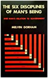 The Six Disciplines of Man's Being and Man's Relation to Government, Melvin Gorham, 0914752162