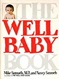 The Well Baby Book, Mike Samuels and Nancy H. Samuels, 0671400568