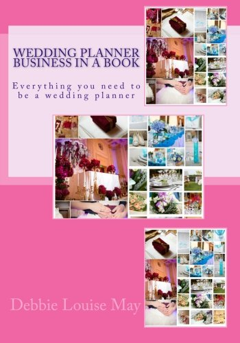 Wedding planner  Business in a book: Everything you need to be a wedding planner