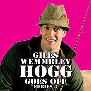 Giles Wemmbley Hogg Goes Off, Series 3, Part 2 Radio/TV Program