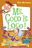 Ms. Coco Is Loco!, Dan Gutman, 1417774282