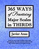 365 Ways of Practicing Major Scales in Thirds